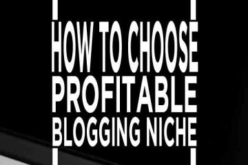 How to choose a profitable blogging niche