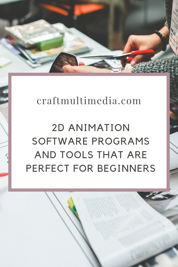 2D Animation Software Programs and Tools That Are Perfect For Beginners