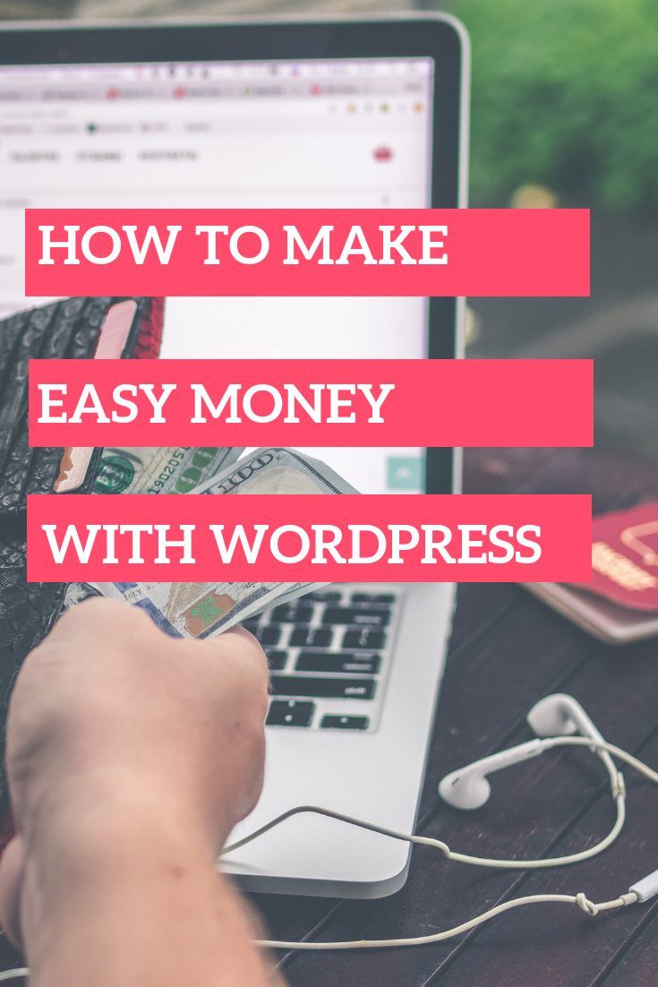 How to make easy money with wordpress
