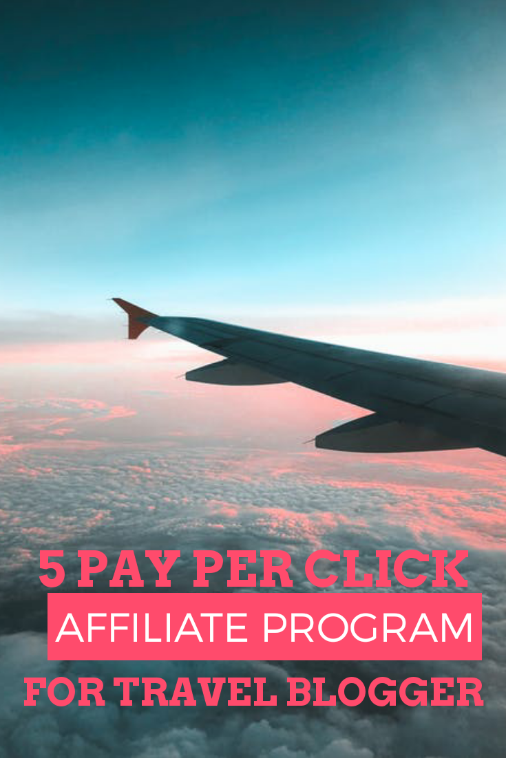 5 Pay per click affiliate program for travel blogger