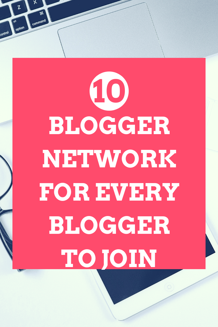 10 blogger network for every blogger to join