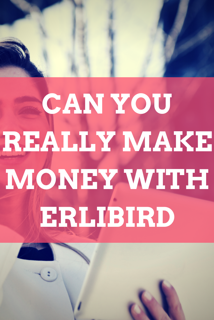 Can you really make money with erlibird