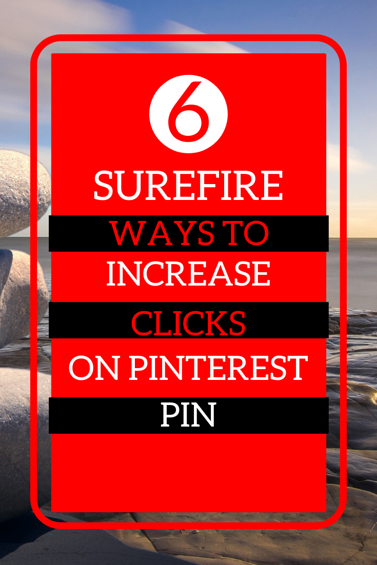 surefire ways to increase clicks on pinterest pin
