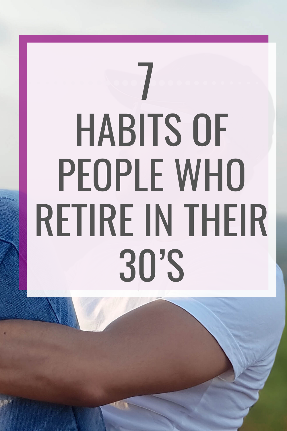 7 habits of people who retire in their 30's