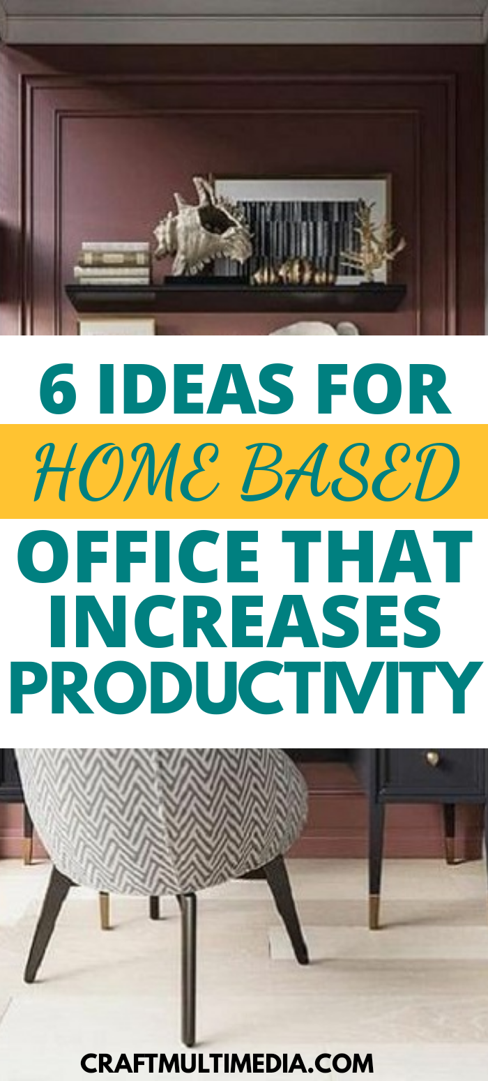 6 Ideas for Home-Based Office that Increase Productivity