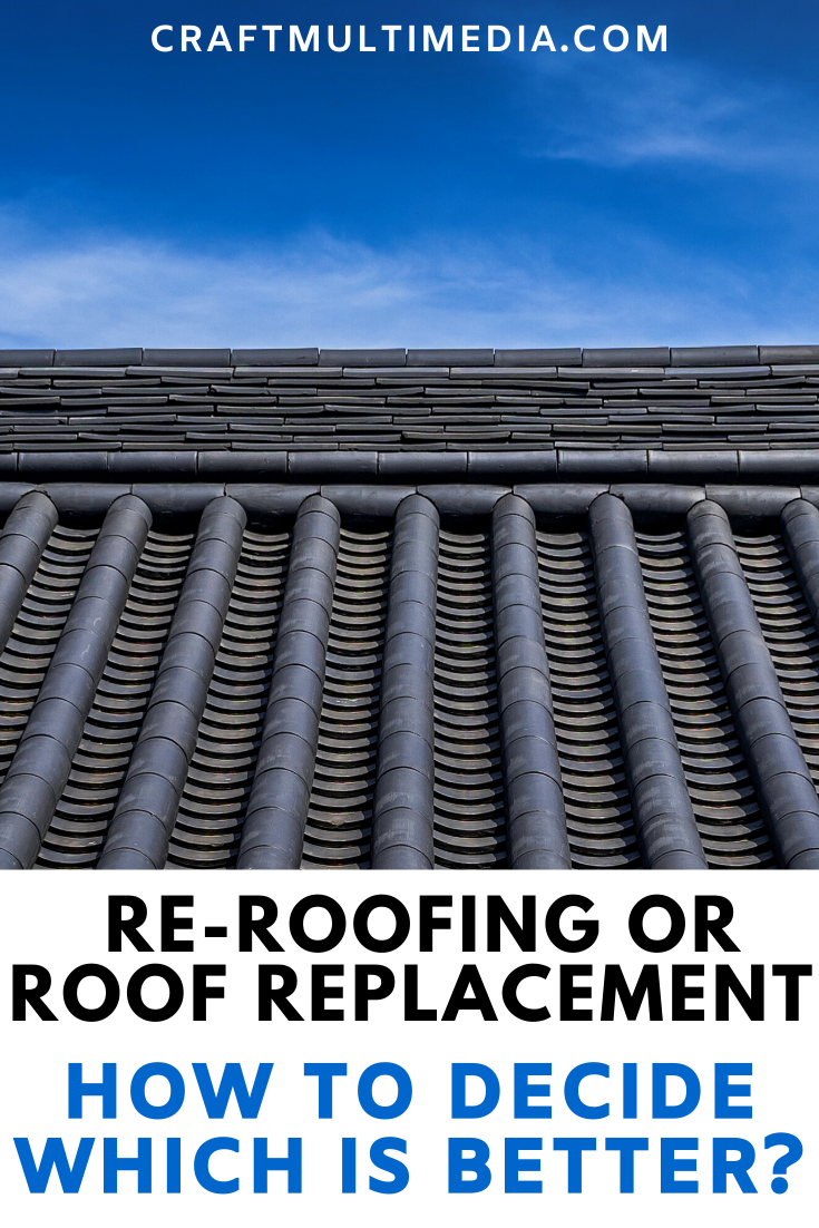 Re-Roofing or Roof Replacement – How to Decide Which is Better?