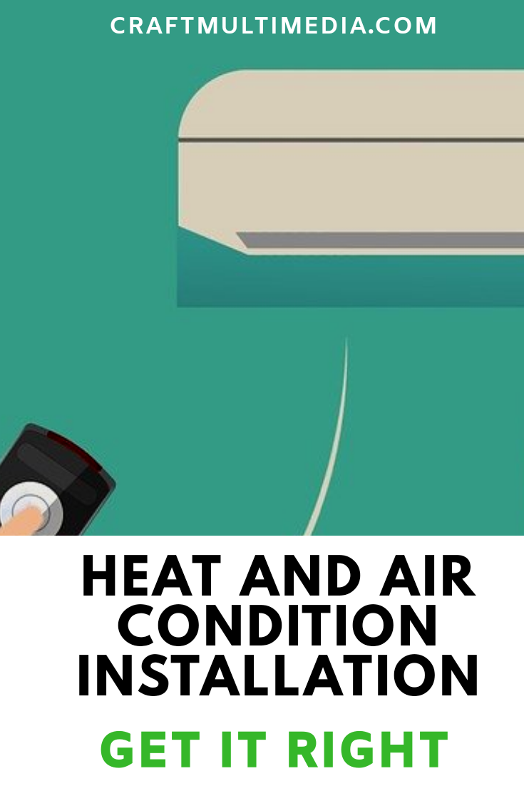 Heat and Air Condition Installation  Get it Right